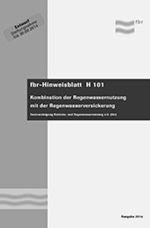 """fbr-Hinweisblatt H 101 """"Kombination der Regenwassernutzung mit der Regenwasserversickerung"""""""