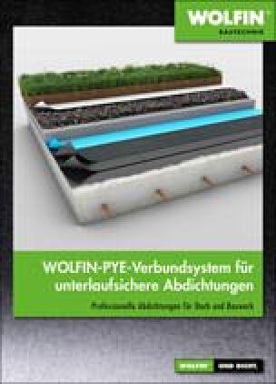 """Broschüre """"Wolfin-PYE-Verbundsystem für unterlaufsichere Abdichtungen"""""""