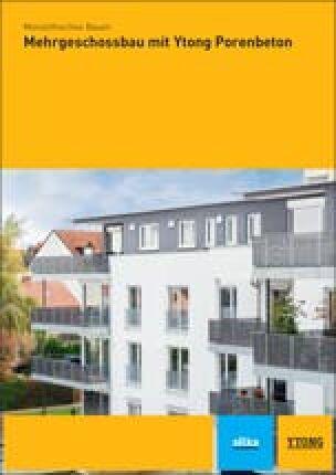 """Broschüre """"Monolithisches Bauen – Mehrgeschossbau mit Ytong Porenbeton"""""""