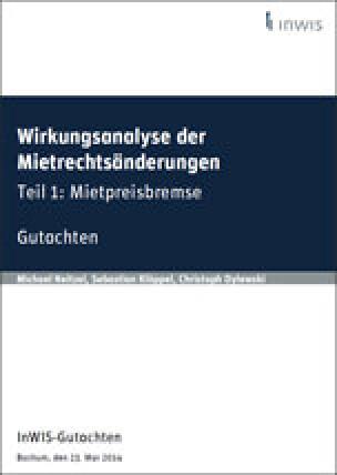 Gutachten: Wirkungsanalyse der Mietrechtsänderungen (Teil 1: Mietpreisbremse)