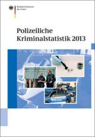 Polizeiliche Kriminalstatistik 2013