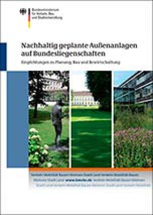 """Leitfaden """"Nachhaltig geplante Außenanlagen auf Bundesliegenschaften"""""""