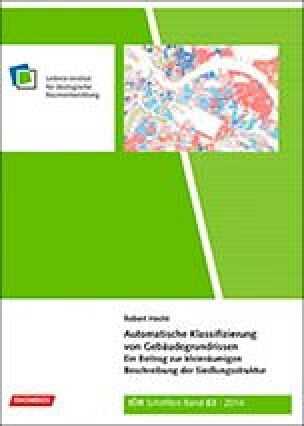 Automatische Klassifizierung von Gebäudegrundrissen - Ein Beitrag zur kleinräumigen Beschreibung der Siedlungsstruktur