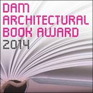 DAM Architectural Book Award 2014