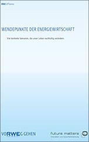 """Studie """"Wendepunkte der Energiewirtschaft - Vier konkrete Szenarien, die unser Leben nachhaltig verändern."""""""