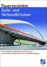 """Broschüre """"Feuerverzinkte Stahl- und Verbundbrücken"""""""