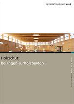 Holzschutz bei Ingenieurholzbauten