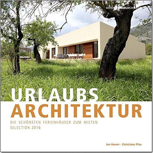 neuerscheinung urlaubsarchitektur die sch nsten ferienh user selection 2016. Black Bedroom Furniture Sets. Home Design Ideas