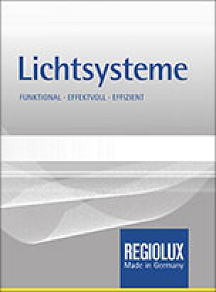 Lichtsysteme- funktional, effektvoll, effizient: Regiolux-Gesamtkatalog