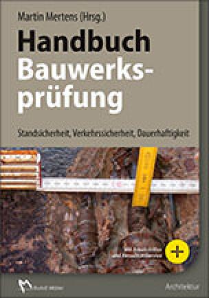 Handbuch Bauwerksprüfung - Standsicherheit, Verkehrssicherheit, Dauerhaftigkeit