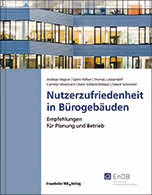 Nutzerzufriedenheit in Bürogebäuden- Empfehlungen für Planung und Betrieb
