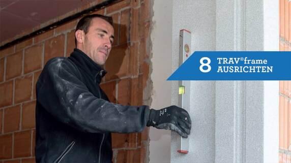 8/18 - Einbau eines Fensters mit TRAV®frame in 18 Schritten