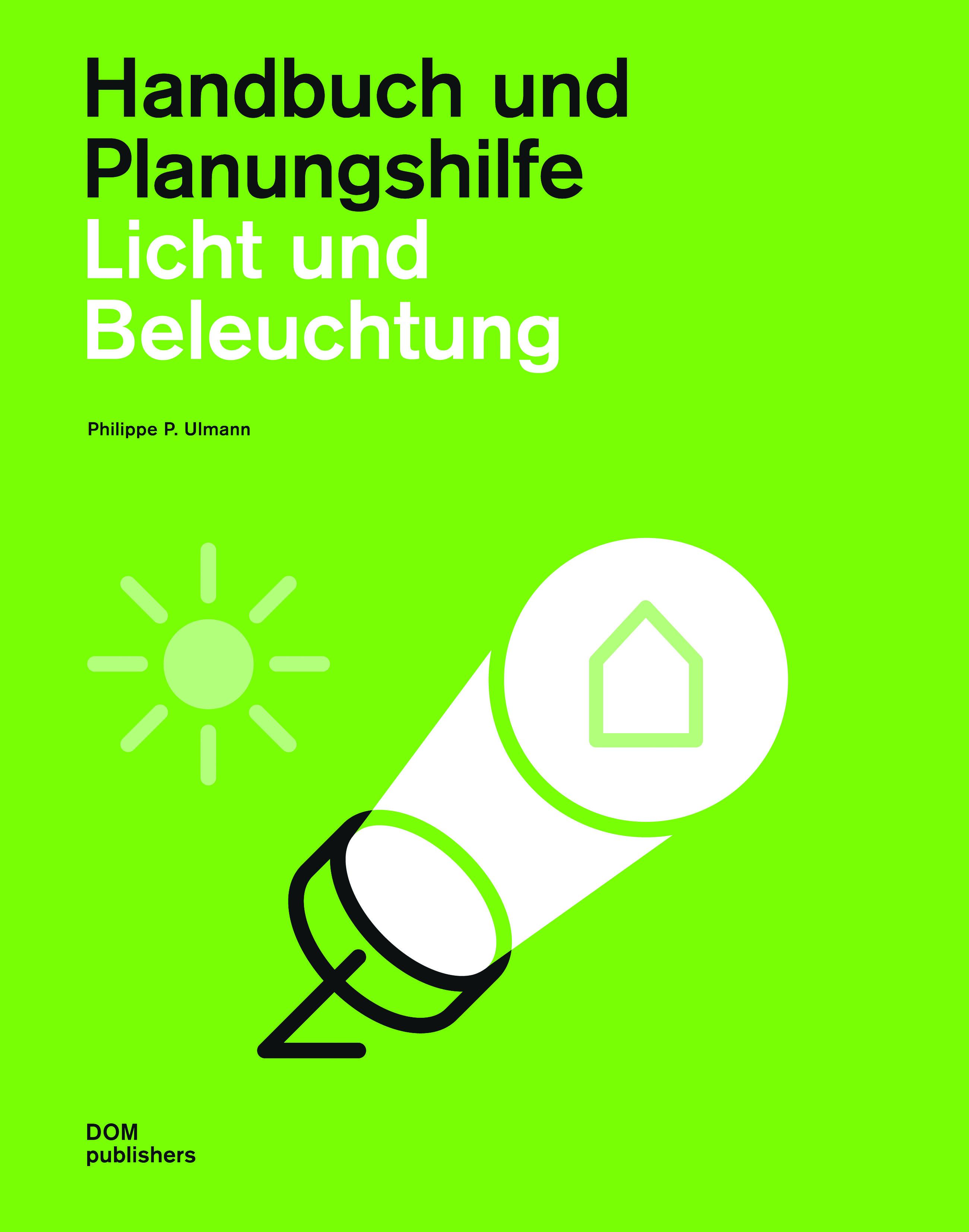 licht und beleuchtung handbuch und planungshilfe von dom publisher. Black Bedroom Furniture Sets. Home Design Ideas
