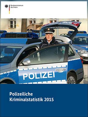 Polizeiliche Kriminalstatistik (PKS) 2015