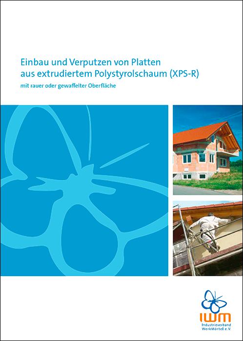 Aktuelles Merkblatt vom IWM zum Einbau und Verputzen von XPS-R-Platten