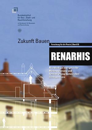 """RENARHIS - """"Zukunft Bauen  Forschung für die Praxis"""""""
