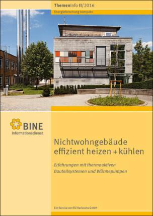 """BINE-Themeninfo """"Nichtwohngebäude effizient heizen + kühlen"""" (II/2016)"""