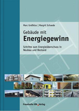 Gebäude mit Energiegewinn: Schritte zum Energieüberschuss in Neubau und Bestand