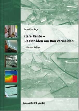 Klare Kante – Glasschäden am Bau vermeiden