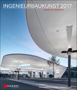 "Ingenieurbaukunst 2017 ""Made in Germany"""