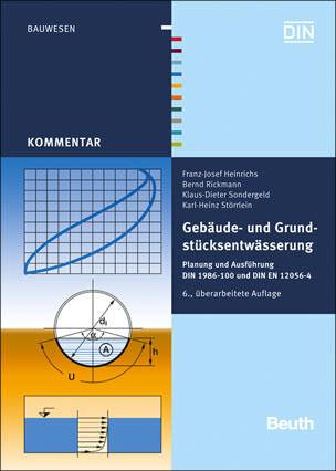 Gebäude- und Grundstücksentwässerung: Planung und Ausführung DIN 1986-100 und DIN EN 12056-4