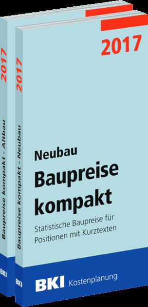 BKI Baupreise kompakt 2017 - Neubau und Altbau