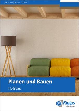 """Sonderheft """"Planen und Bauen- Holzbau"""" von Rigips"""