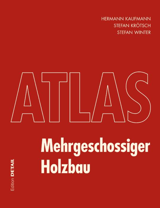 atlas mehrgeschossiger holzbau aus dem detail verlag. Black Bedroom Furniture Sets. Home Design Ideas
