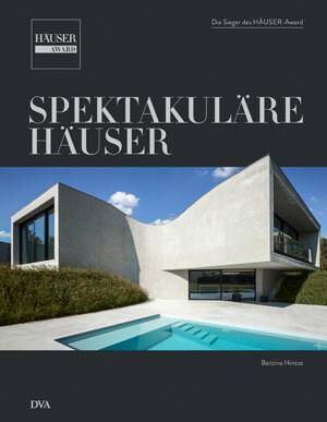 Spektakuläre Häuser – Die Sieger des HÄUSER-Award