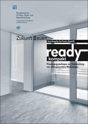 """Publikation """"ready kompakt- Planungsgrundlagen zur Vorbereitung von altengerechten Wohnungen"""""""