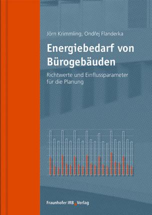 Energiebedarf von Bürogebäuden - Richtwerte und Einflussparameter für die Planung