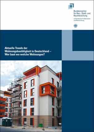"""Sonderveröffentlichung """"Aktuelle Trends der Wohnungsbautätigkeit in Deutschland- Wer baut wo welche Wohnungen?"""""""