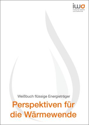 Weißbuch flüssige Energieträger: Perspektiven für die Wärmewende