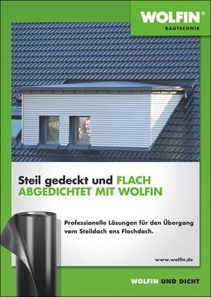 """Broschüre """"Steil gedeckt und flach abgedichtet mit Wolfin- professionelle Lösungen für den Übergang vom Steildach zum Flachdach"""""""
