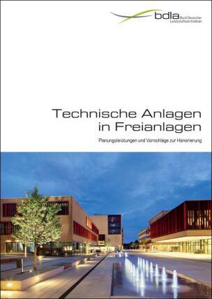 """Broschüre """"Technische Anlagen in Freianlagen- Planungsleistungen und Vorschläge zur Honorierung"""""""