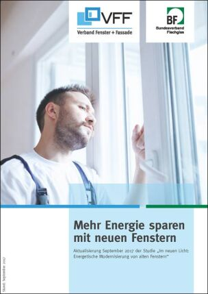 """Studie """"Mehr Energie sparen mit neuen Fenstern"""" des Verbands Fenster + Fassade (VFF) und des Bundesverbands Flachglas (BF)"""