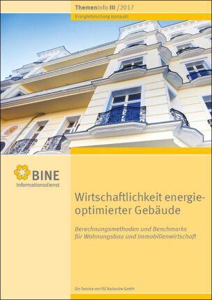 """BINE-Themeninfo """"Wirtschaftlichkeit energieoptimierter Gebäude"""" (III/2017)"""