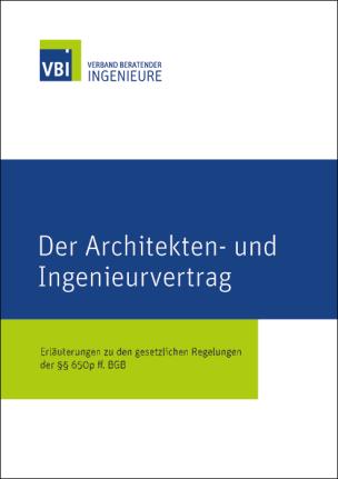 """Broschüre """"Der Architekten- und Ingenieurvertrag- Erläuterungen zu den gesetzlichen Regelungen der §§ 650p ff."""""""