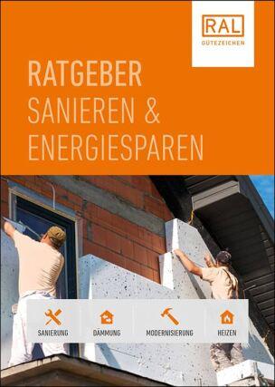 "RAL Ratgeber ""Sanieren & Energiesparen"""