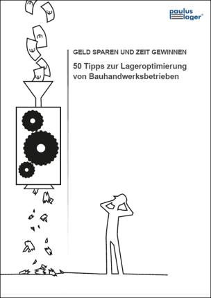 """Whitepaper """"Geld Sparen und Zeit gewinnen- 50 Tipps zur Lageroptimierung von Bauhandwerksbetrieben"""""""