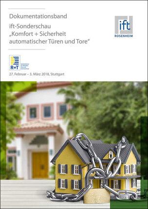 """Dokumentationsband zur ift-Sonderschau """"Komfort + Sicherheit automatischer Türen und Tore"""""""