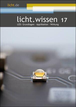 """licht.wissen """"LED: Grundlagen- Applikation- Wirkung"""""""