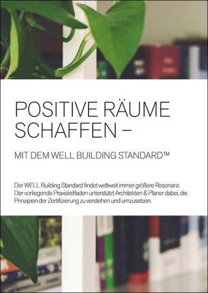 "Design Guide ""Positive Räume schaffen - Mit dem Well Building Standard"""
