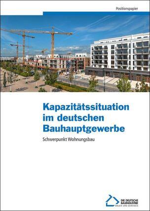 """Positionspapier """"Kapazitätssituation im deutschen Bauhauptgewerbe – Schwerpunkt Wohnungsbau"""""""
