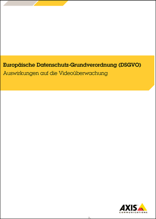 Europäische Datenschutz-Grundverordnung (DSGVO) - Auswirkungen auf die Videoüberwachung