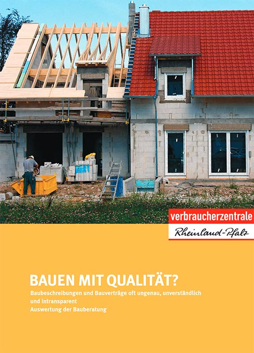 Verbraucherzentrale RLP: Baubeschreibungen und Bauverträge oft ungenau, unverständlich,...