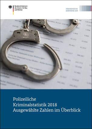 Polizeiliche Kriminalstatistik (PKS)2018