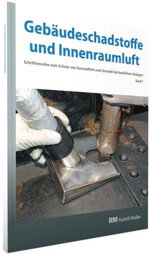 Gebäudeschadstoffe und Innenraumluft, Band 7