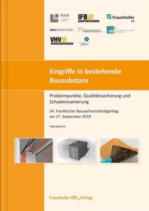Eingriffe in bestehende Bausubstanz- Problempunkte, Qualitätssicherung und Schadenssanierung