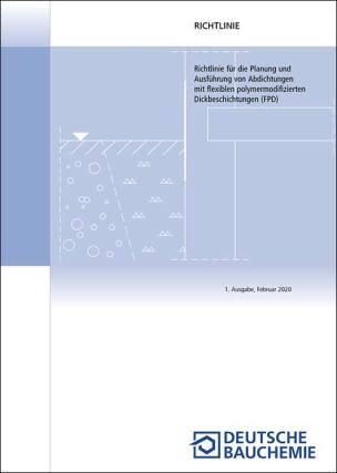 Richtlinie für die Planung und Ausführung von Abdichtungen mit flexiblen polymermodifizierten Dickbeschichtungen (FPD)